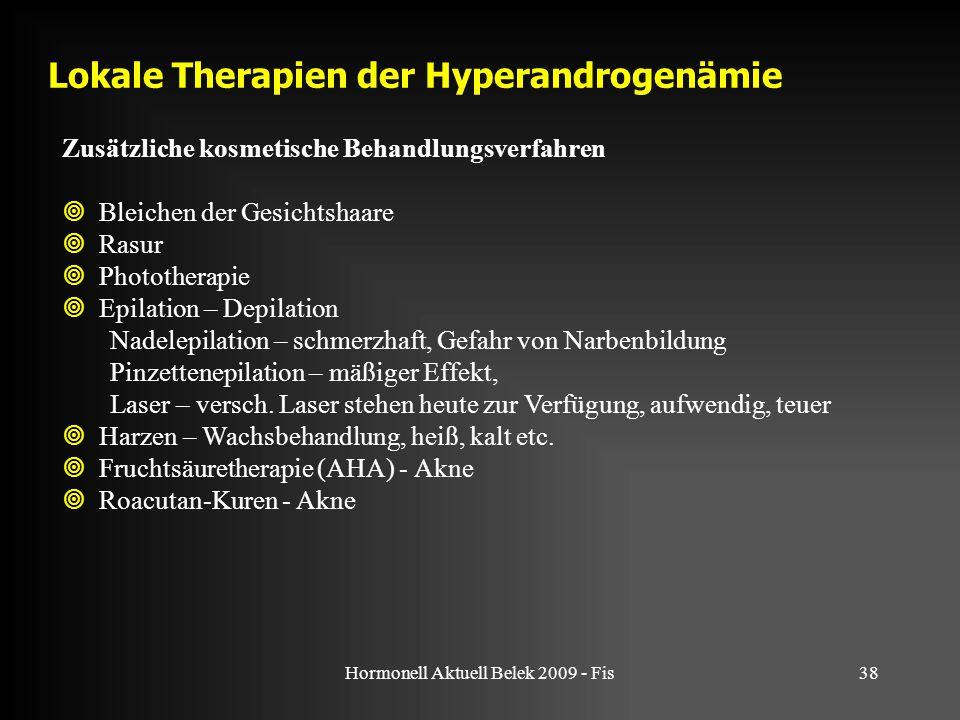 Hormonell Aktuell Belek 2009 - Fis38 Lokale Therapien der Hyperandrogenämie Zusätzliche kosmetische Behandlungsverfahren  Bleichen der Gesichtshaare