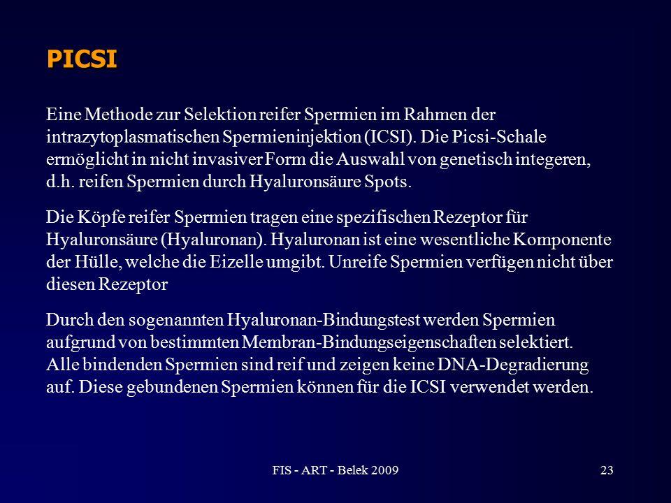 PICSI Eine Methode zur Selektion reifer Spermien im Rahmen der intrazytoplasmatischen Spermieninjektion (ICSI). Die Picsi-Schale ermöglicht in nicht i