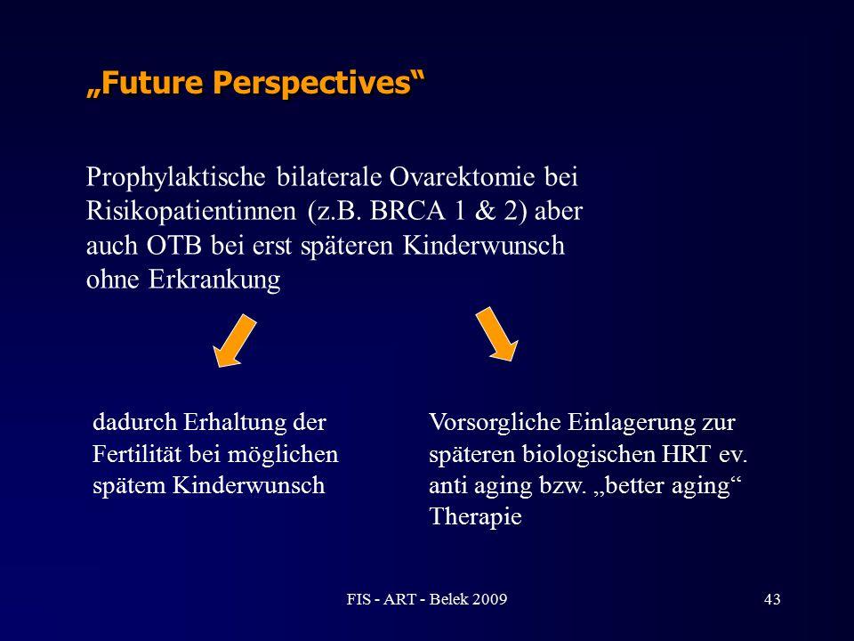 """""""Future Perspectives"""" Prophylaktische bilaterale Ovarektomie bei Risikopatientinnen (z.B. BRCA 1 & 2) aber auch OTB bei erst späteren Kinderwunsch ohn"""