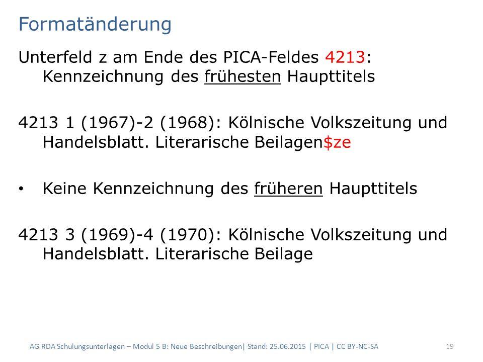 Formatänderung Unterfeld z am Ende des PICA-Feldes 4213: Kennzeichnung des frühesten Haupttitels 4213 1 (1967)-2 (1968): Kölnische Volkszeitung und Handelsblatt.