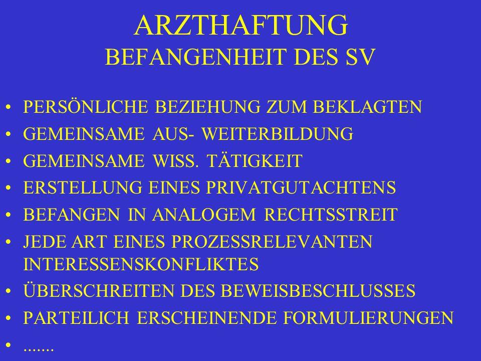 ARZTHAFTUNG BEFANGENHEIT DES SV PERSÖNLICHE BEZIEHUNG ZUM BEKLAGTEN GEMEINSAME AUS- WEITERBILDUNG GEMEINSAME WISS.