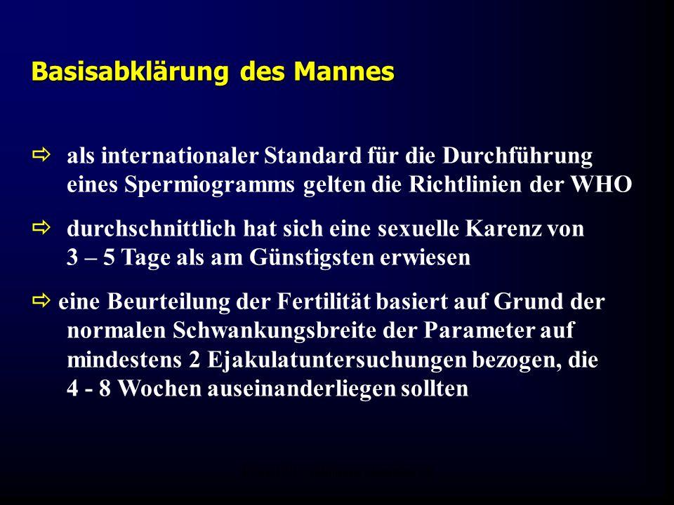 FIS-KIWU Abklärung Mauritius 06 Basisabklärung des Mannes  als internationaler Standard für die Durchführung eines Spermiogramms gelten die Richtlini