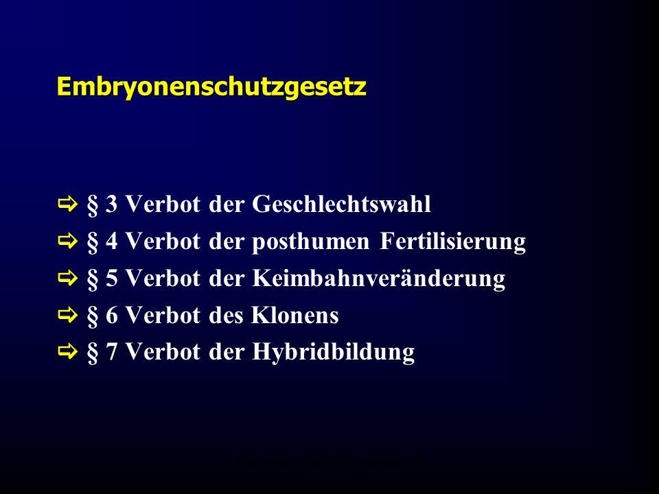FIS-KIWU Abklärung Mauritius 06 Embryonenschutzgesetz  § 3 Verbot der Geschlechtswahl  § 4 Verbot der posthumen Fertilisierung  § 5 Verbot der Keim