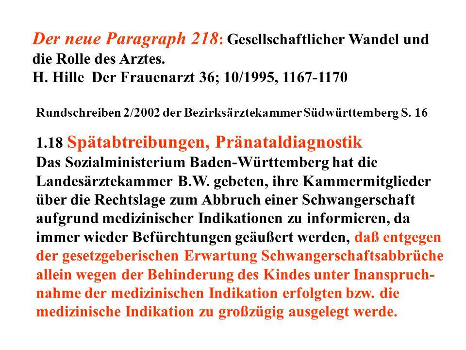 Der neue Paragraph 218 : Gesellschaftlicher Wandel und die Rolle des Arztes. H. Hille Der Frauenarzt 36; 10/1995, 1167-1170 Rundschreiben 2/2002 der B