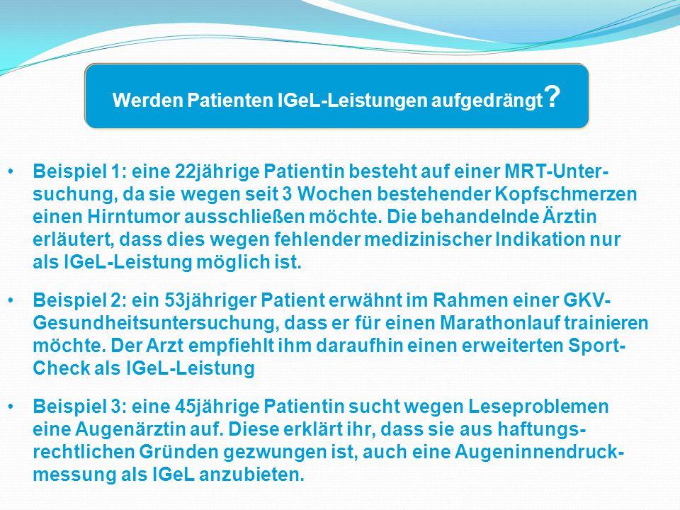 Beispiel 1: eine 22jährige Patientin besteht auf einer MRT-Unter- suchung, da sie wegen seit 3 Wochen bestehender Kopfschmerzen einen Hirntumor ausschließen möchte.