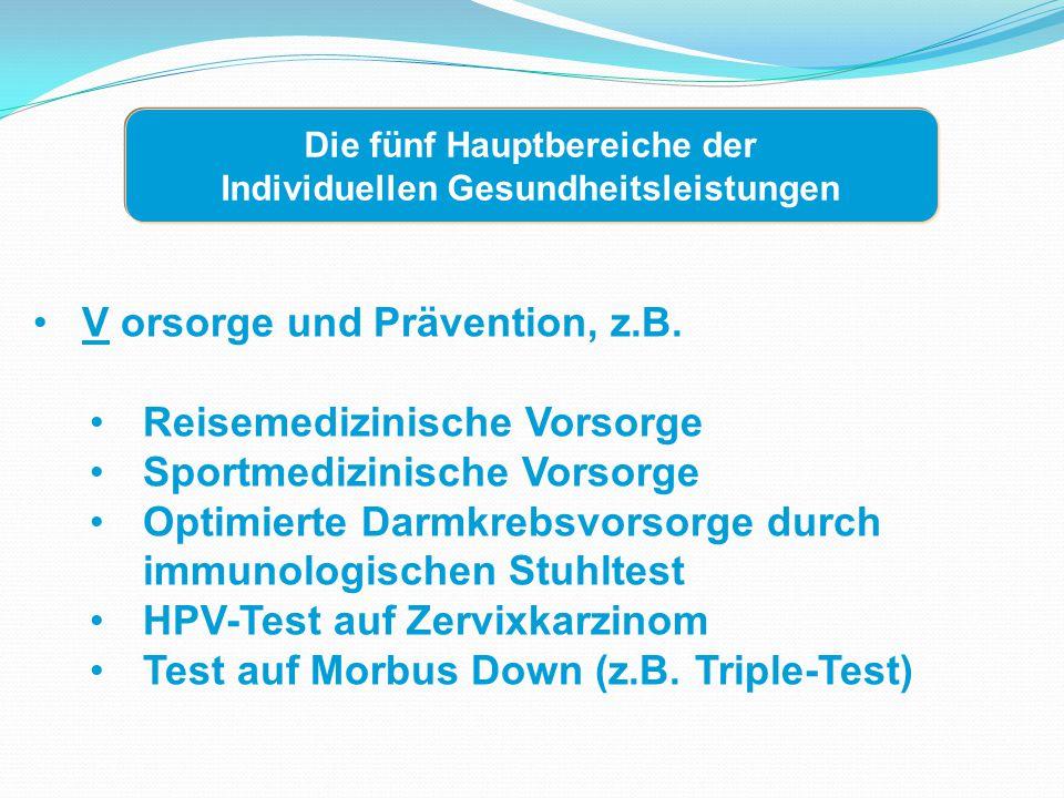V orsorge und Prävention, z.B.