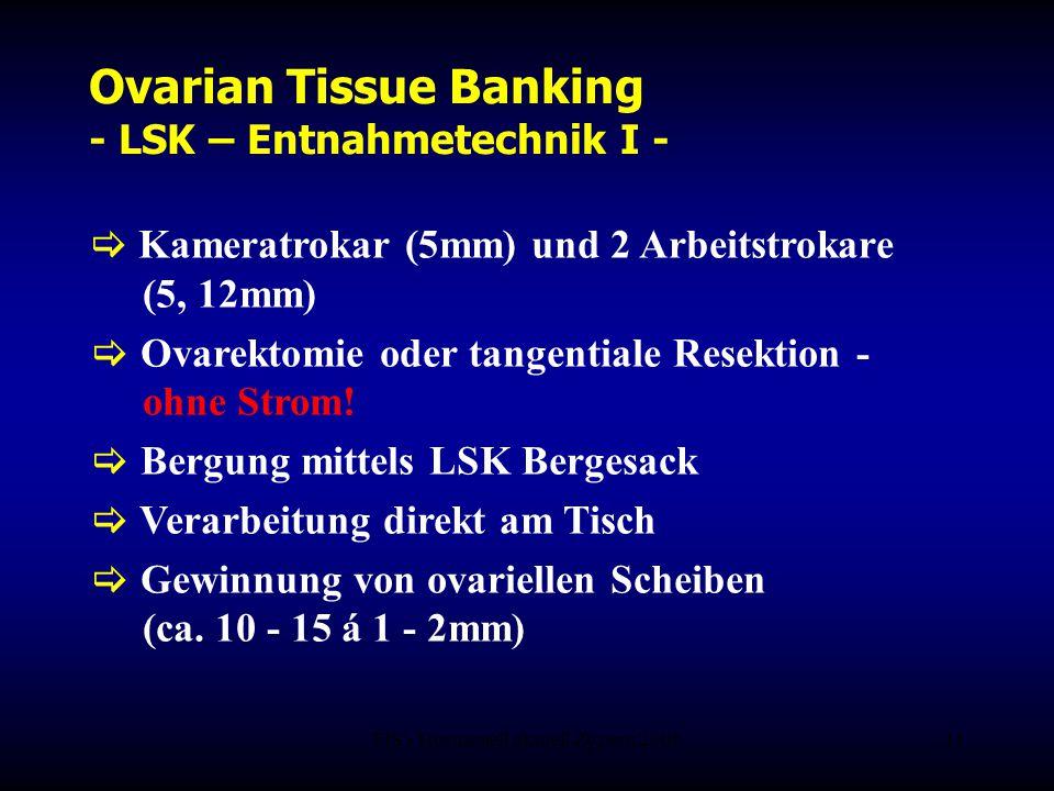 FIS - Hormonell aktuell Zypern 200611 Ovarian Tissue Banking - LSK – Entnahmetechnik I -  Kameratrokar (5mm) und 2 Arbeitstrokare (5, 12mm)  Ovarekt