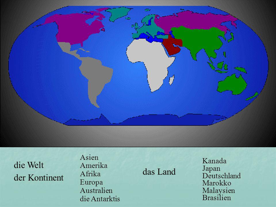 die Welt der Kontinent Asien Amerika Afrika Europa Australien die Antarktis das Land Kanada Japan Deutschland Marokko Malaysien Brasilien Wie heißen die Kontinente?