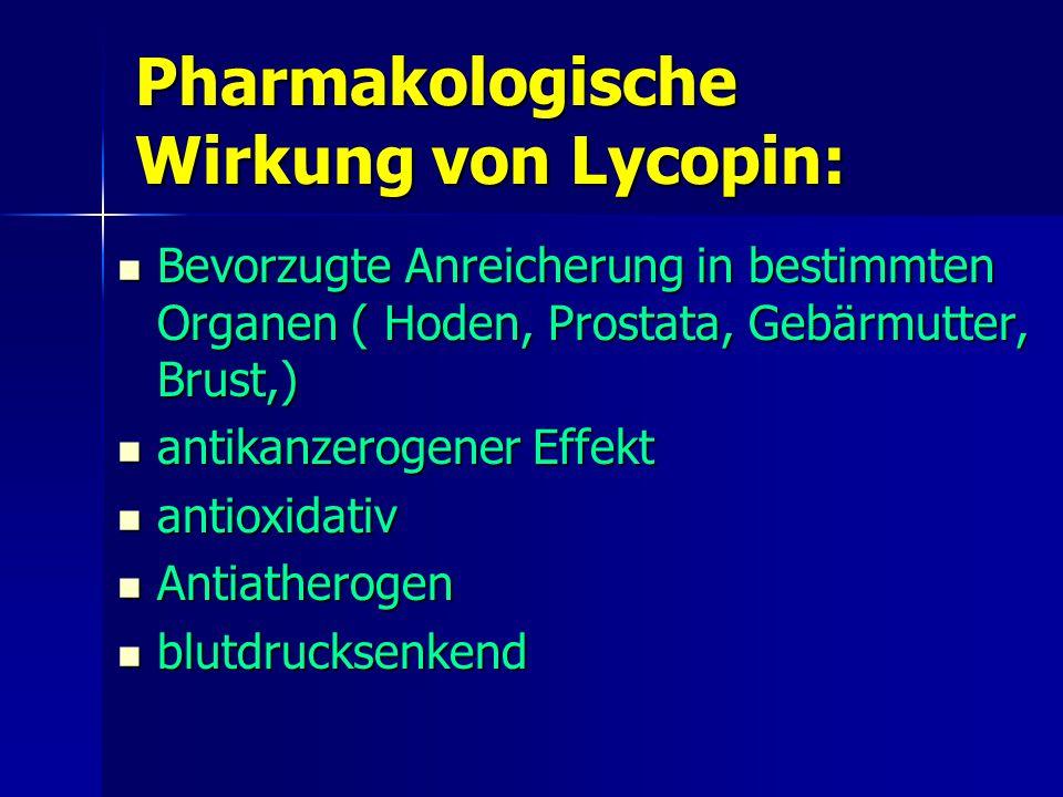Pharmakologische Wirkung von Lycopin: Bevorzugte Anreicherung in bestimmten Organen ( Hoden, Prostata, Gebärmutter, Brust,) Bevorzugte Anreicherung in