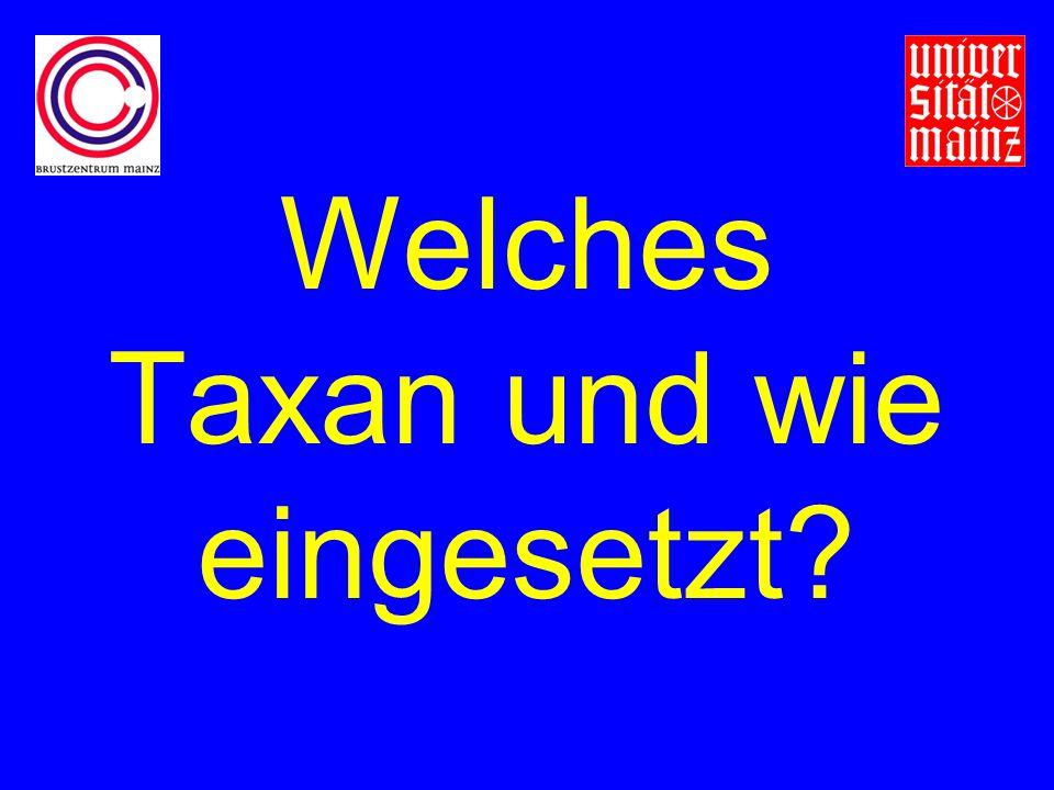 Welches Taxan und wie eingesetzt?
