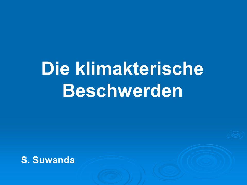 Die klimakterische Beschwerden S. Suwanda