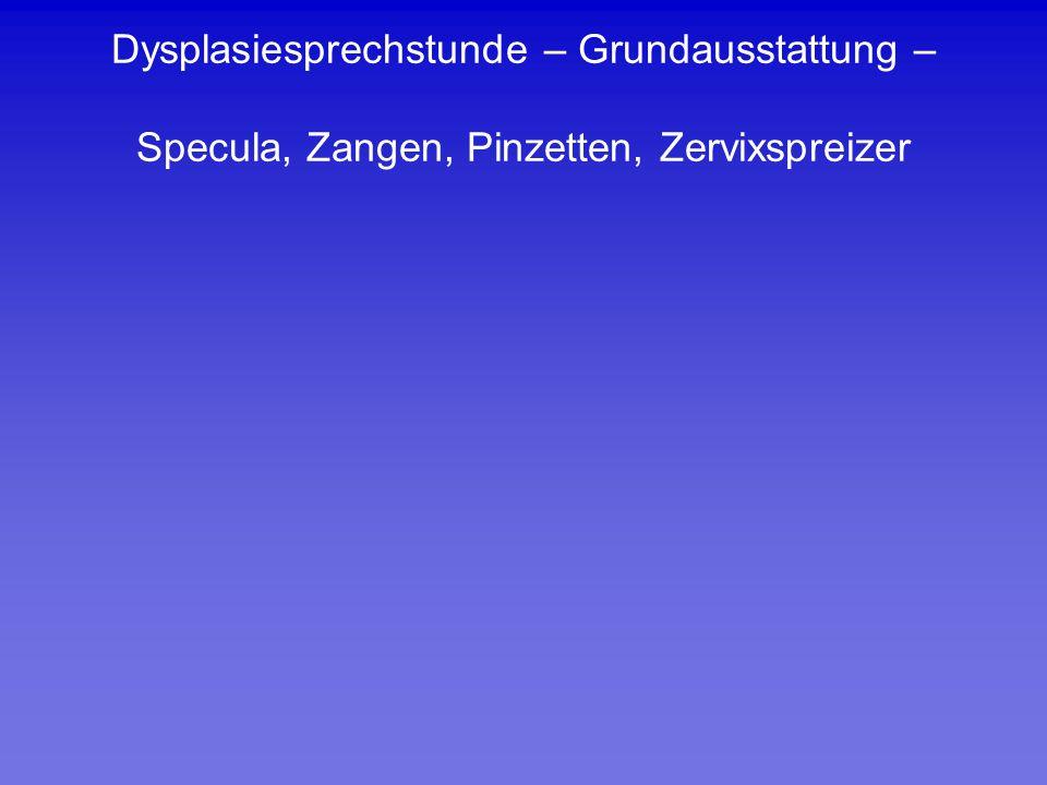 Dysplasiesprechstunde – Grundausstattung – Specula, Zangen, Pinzetten, Zervixspreizer