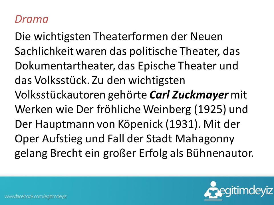 Drama Die wichtigsten Theaterformen der Neuen Sachlichkeit waren das politische Theater, das Dokumentartheater, das Epische Theater und das Volksstück