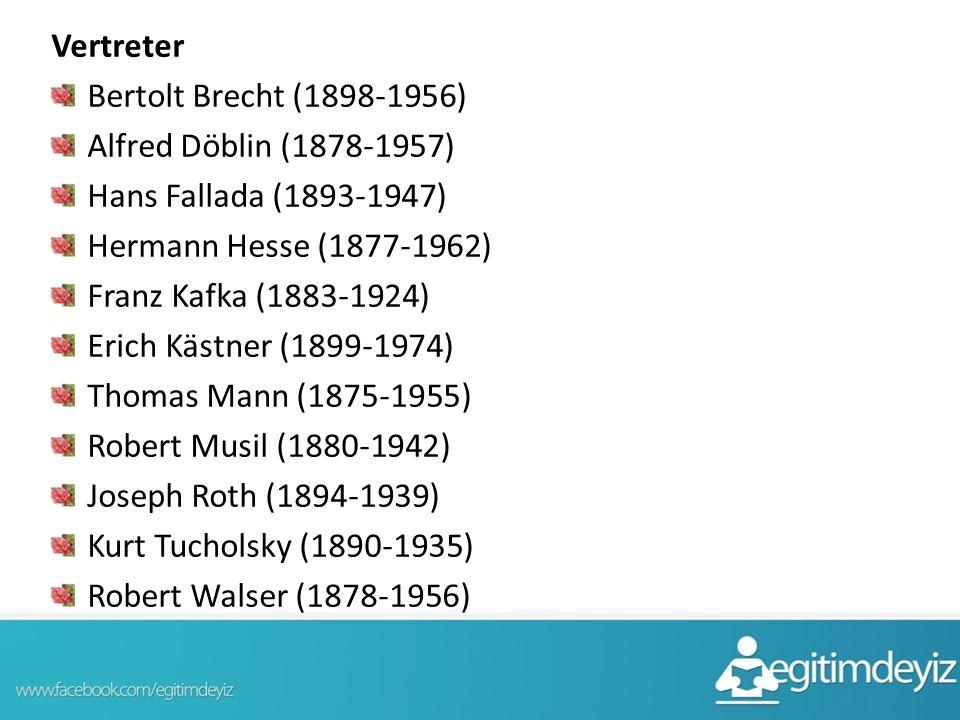 Vertreter Bertolt Brecht (1898-1956) Alfred Döblin (1878-1957) Hans Fallada (1893-1947) Hermann Hesse (1877-1962) Franz Kafka (1883-1924) Erich Kästner (1899-1974) Thomas Mann (1875-1955) Robert Musil (1880-1942) Joseph Roth (1894-1939) Kurt Tucholsky (1890-1935) Robert Walser (1878-1956)