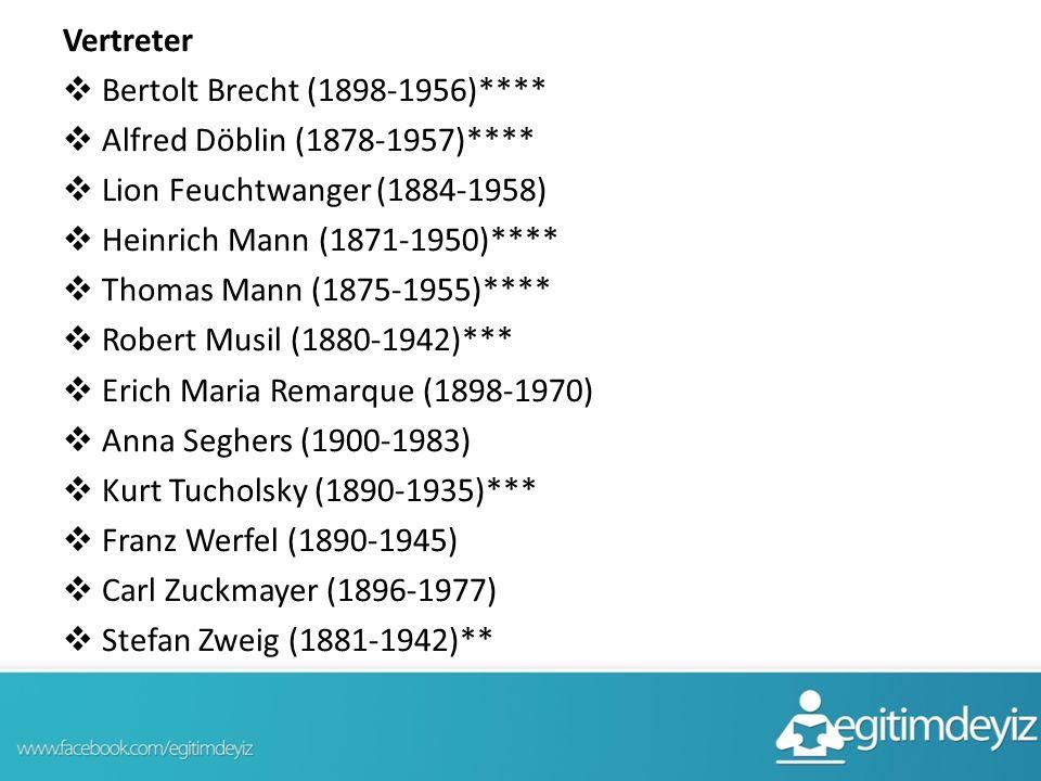 Vertreter  Bertolt Brecht (1898-1956)****  Alfred Döblin (1878-1957)****  Lion Feuchtwanger (1884-1958)  Heinrich Mann (1871-1950)****  Thomas Ma