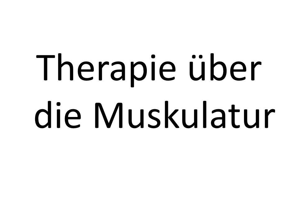 Therapie über die Muskulatur