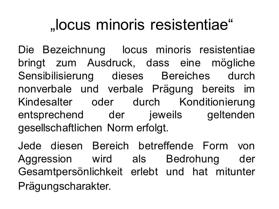 """""""locus minoris resistentiae"""" Die Bezeichnung locus minoris resistentiae bringt zum Ausdruck, dass eine mögliche Sensibilisierung dieses Bereiches durc"""