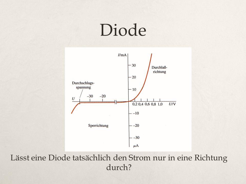Diode Lässt eine Diode tatsächlich den Strom nur in eine Richtung durch?