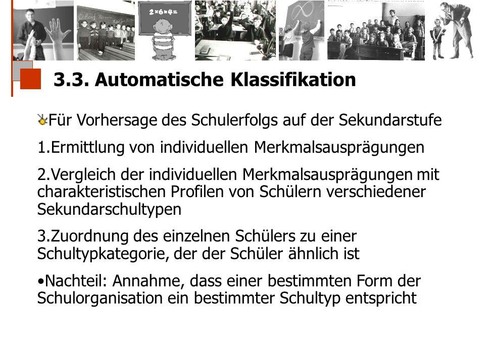 3.3. Automatische Klassifikation Für Vorhersage des Schulerfolgs auf der Sekundarstufe 1.Ermittlung von individuellen Merkmalsausprägungen 2.Vergleich