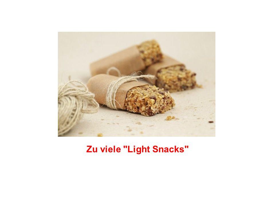 Zu viele Light Snacks