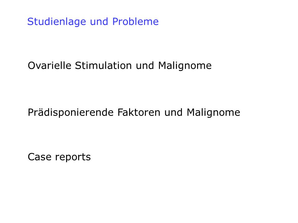 Ovarielle Stimulation und Malignome Prädisponierende Faktoren und Malignome Case reports