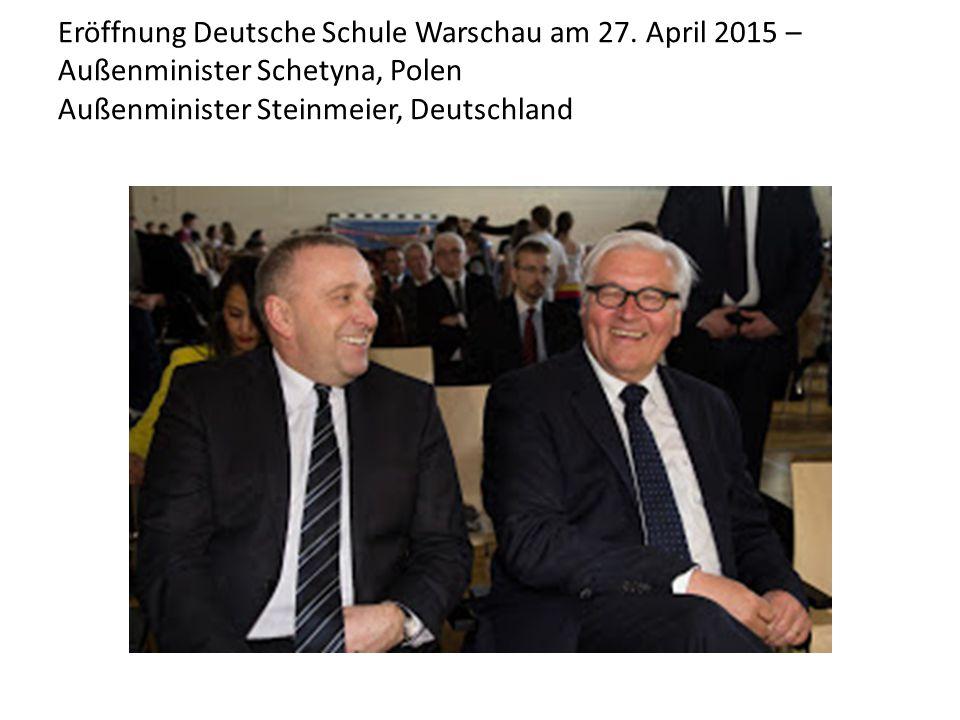 Eröffnung Deutsche Schule Warschau am 27. April 2015 – Außenminister Schetyna, Polen Außenminister Steinmeier, Deutschland