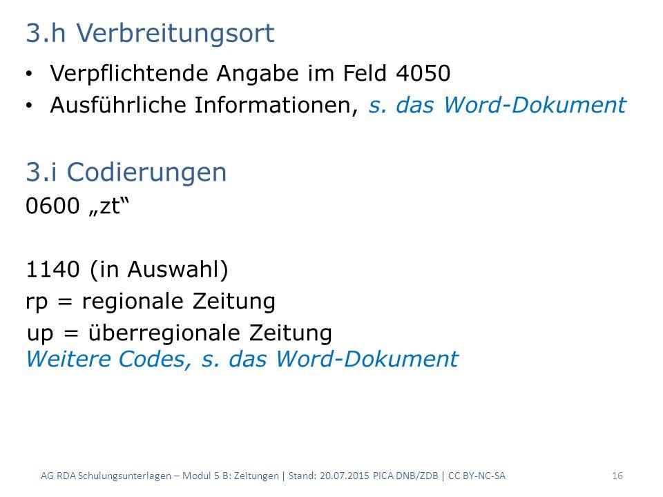 3.h Verbreitungsort Verpflichtende Angabe im Feld 4050 Ausführliche Informationen, s.
