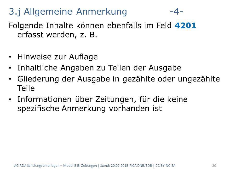 3.j Allgemeine Anmerkung-4- Folgende Inhalte können ebenfalls im Feld 4201 erfasst werden, z.