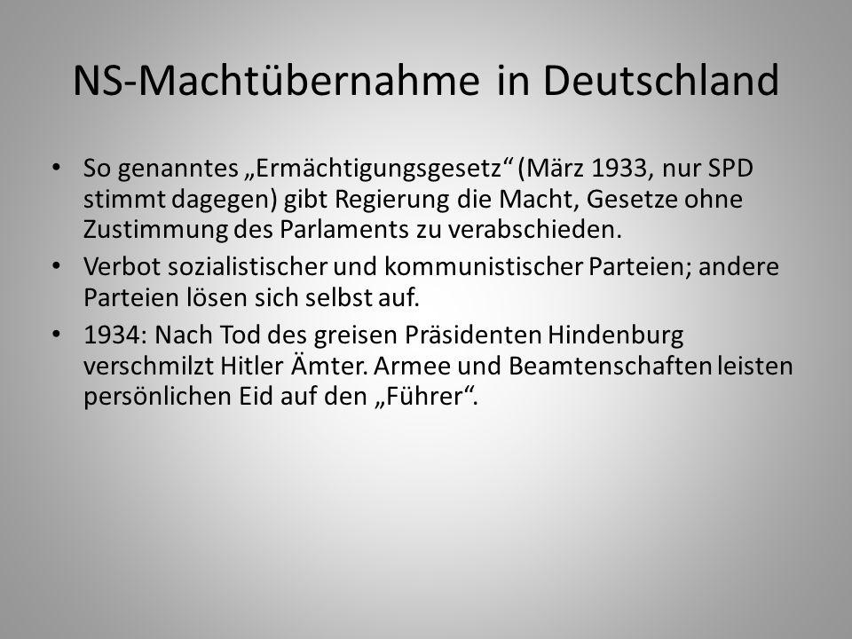 """NS-Machtübernahme in Deutschland So genanntes """"Ermächtigungsgesetz"""" (März 1933, nur SPD stimmt dagegen) gibt Regierung die Macht, Gesetze ohne Zustimm"""