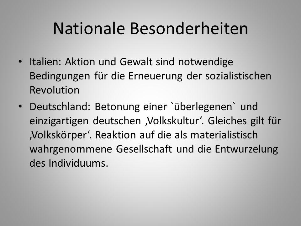Nationale Besonderheiten Italien: Aktion und Gewalt sind notwendige Bedingungen für die Erneuerung der sozialistischen Revolution Deutschland: Betonun