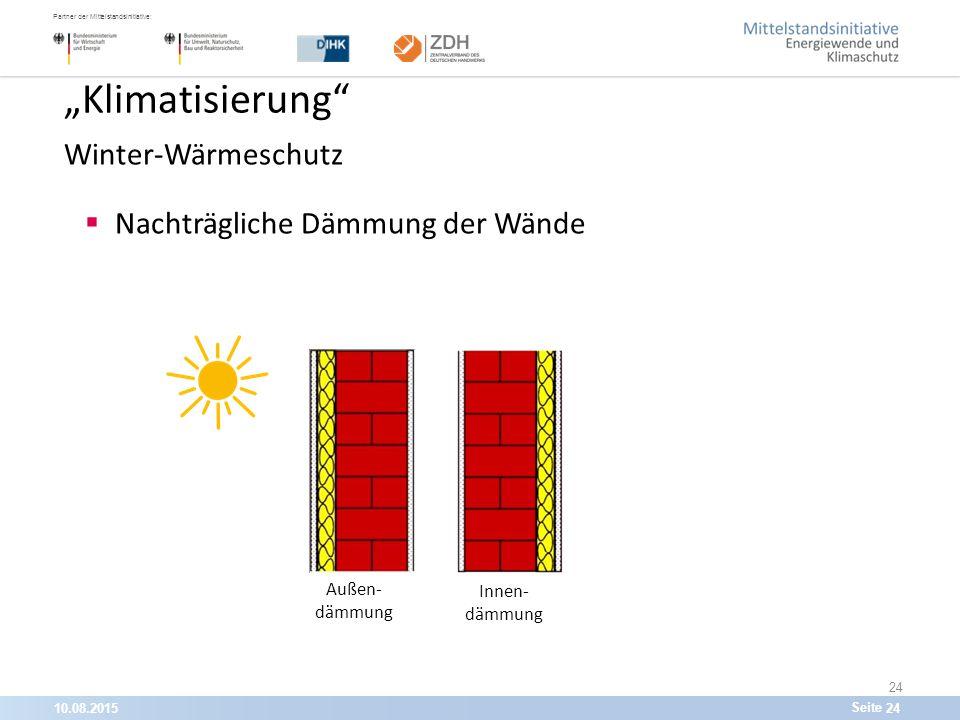 """10.08.201524 Partner der Mittelstandsinitiative: Seite 24 """"Klimatisierung Winter-Wärmeschutz  Nachträgliche Dämmung der Wände Außen- dämmung Innen- dämmung"""