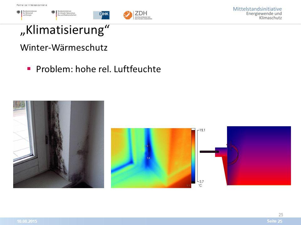 """10.08.201525 Partner der Mittelstandsinitiative: Seite 25 """"Klimatisierung Winter-Wärmeschutz  Problem: hohe rel."""