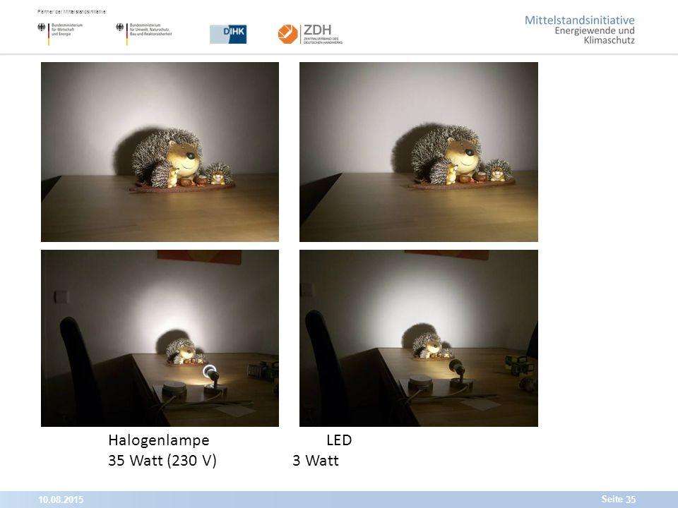 10.08.201535 Partner der Mittelstandsinitiative: Seite HalogenlampeLED 35 Watt (230 V) 3 Watt