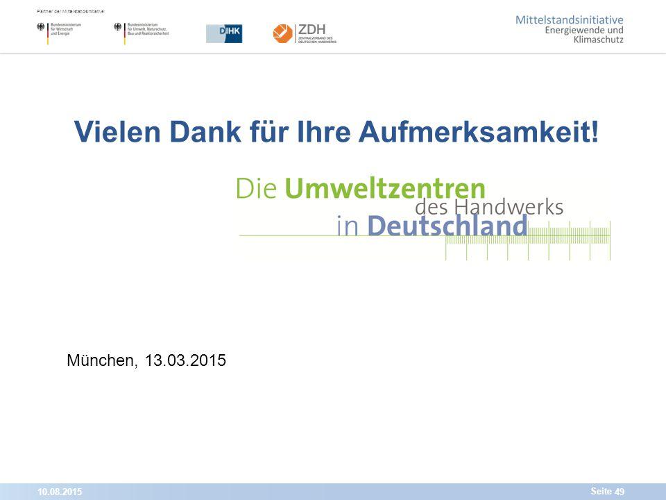10.08.201549 Partner der Mittelstandsinitiative: Seite München, 13.03.2015 Vielen Dank für Ihre Aufmerksamkeit!