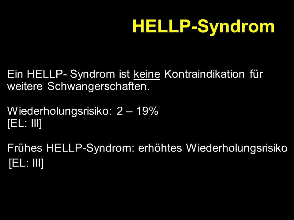 HELLP-Syndrom Folgende spezifische Therapieregimen sind möglich: 1) Methylprednisolon (Urbason® ) 32 mg/d iv., bei Bedarf höhere Dosis 2) Dexamethason