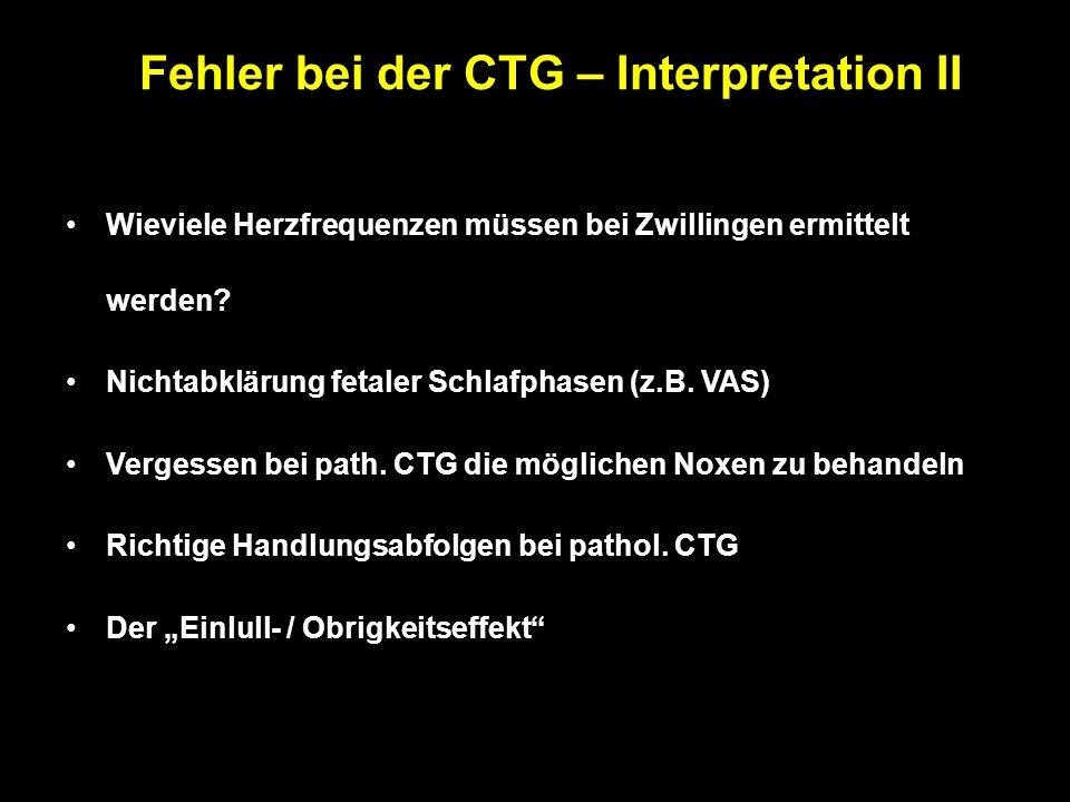 """Fehler in der CTG - Interpretation I Uneinheitliche Bewertung (Scores) Eigene Nomenklatur """"das CTG gefällt mir nicht"""" Fehlendes Verständnis der zugrun"""