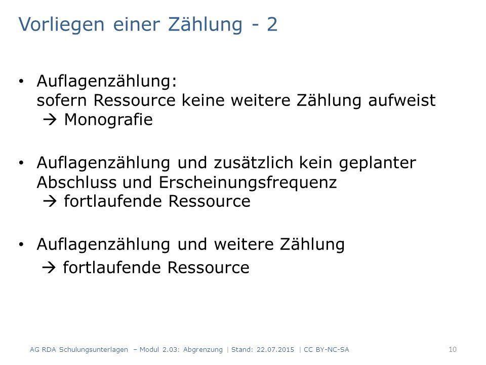 Vorliegen einer Zählung - 2 Auflagenzählung: sofern Ressource keine weitere Zählung aufweist  Monografie Auflagenzählung und zusätzlich kein geplante