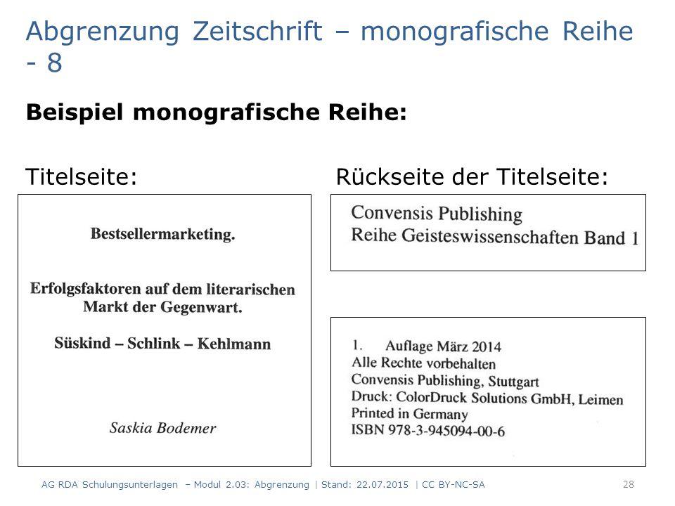 Beispiel monografische Reihe: Titelseite: Rückseite der Titelseite: Abgrenzung Zeitschrift – monografische Reihe - 8 28 AG RDA Schulungsunterlagen – M