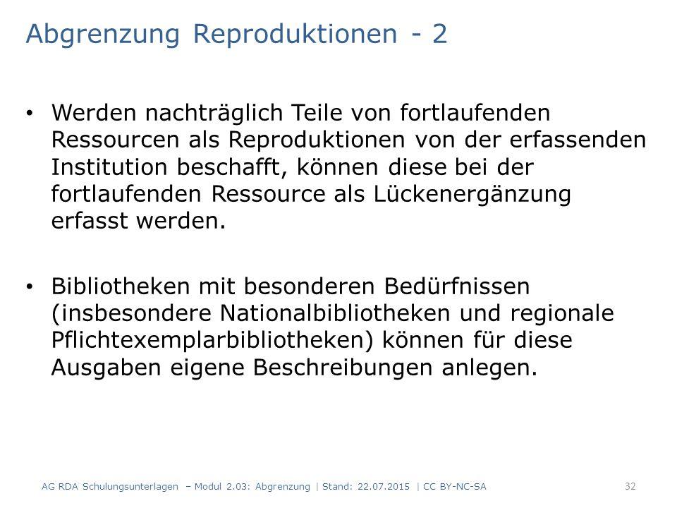 Abgrenzung Reproduktionen - 2 Werden nachträglich Teile von fortlaufenden Ressourcen als Reproduktionen von der erfassenden Institution beschafft, kön