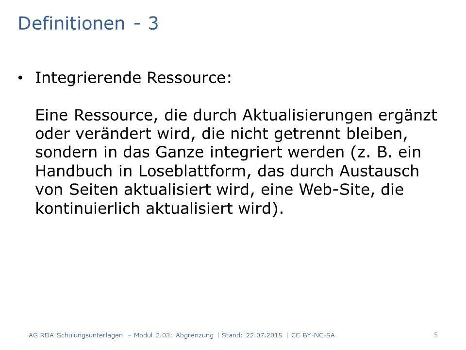 Definitionen - 3 Integrierende Ressource: Eine Ressource, die durch Aktualisierungen ergänzt oder verändert wird, die nicht getrennt bleiben, sondern