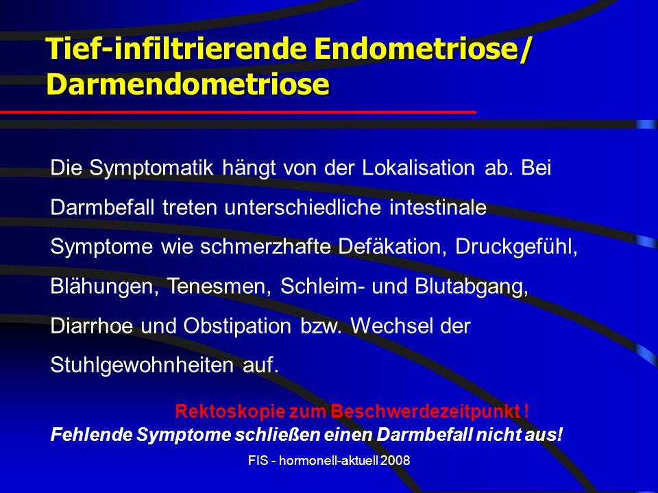 FIS - hormonell-aktuell 2008 Die Symptomatik hängt von der Lokalisation ab. Bei Darmbefall treten unterschiedliche intestinale Symptome wie schmerzhaf