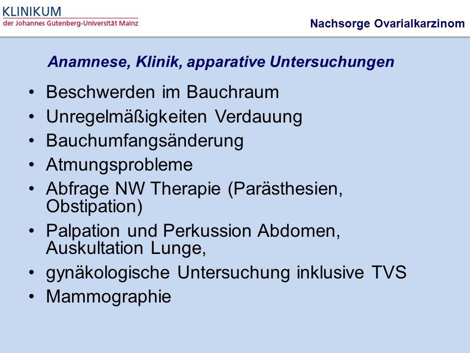 Nachsorge Ovarialkarzinom Beschwerden im Bauchraum Unregelmäßigkeiten Verdauung Bauchumfangsänderung Atmungsprobleme Abfrage NW Therapie (Parästhesien