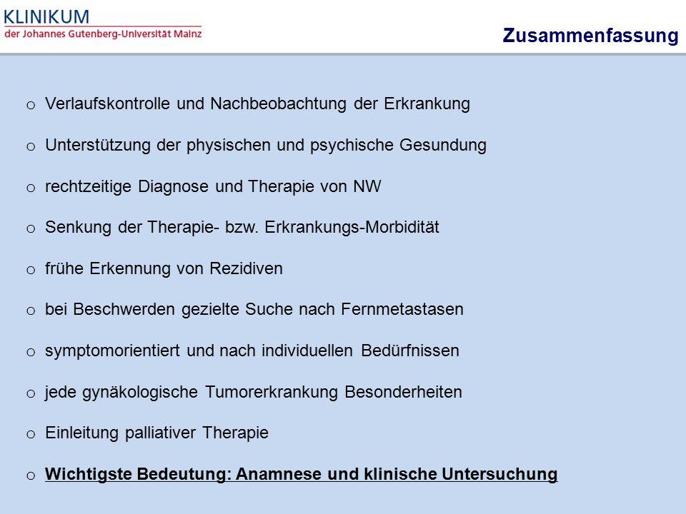 Zusammenfassung o V erlaufskontrolle und Nachbeobachtung der Erkrankung o U nterstützung der physischen und psychische Gesundung o r echtzeitige Diagn
