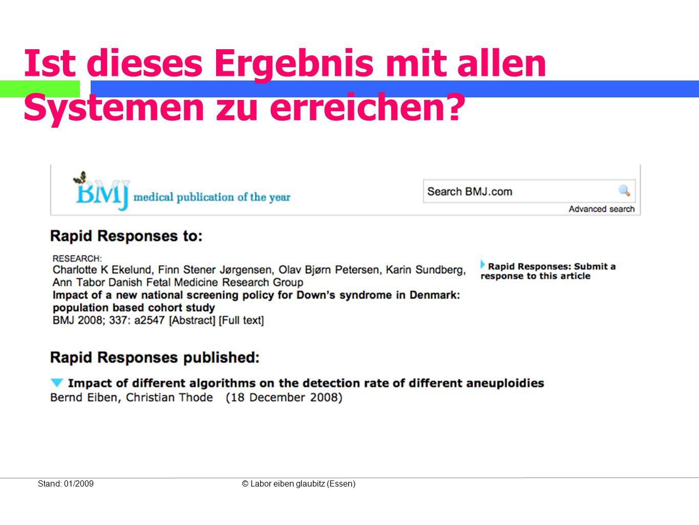 Stand: 01/2009© Labor eiben glaubitz (Essen) Ist dieses Ergebnis mit allen Systemen zu erreichen?