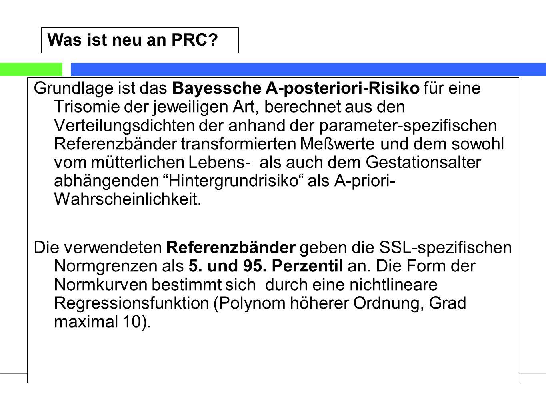 21 Stand: 1/2009©Labor wagnerstibbe & eiben glaubitz (Essen) Was ist neu an PRC? Grundlage ist das Bayessche A-posteriori-Risiko für eine Trisomie der