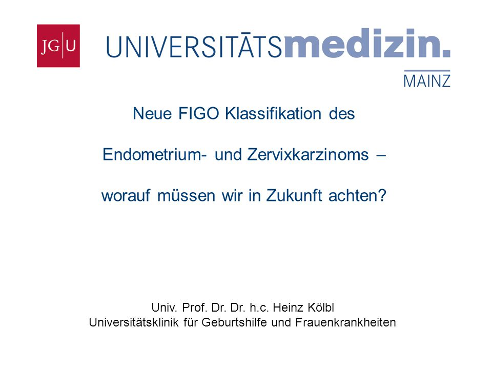 Klinik und Poliklinik für Geburtshilfe und Frauenheilkunde  neue FIGO-Klassifikation verbindlich seit 1.