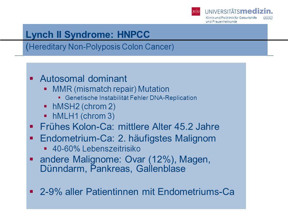Klinik und Poliklinik für Geburtshilfe und Frauenheilkunde Endometriumkarzinom – Histologie  Typ I Gute Prognose  Endometrioid (87%)  Adenosquamös (4%)  Muzinös (1%)  Typ II Schlechte Prognose  Serös-papillär (3%)  Clear Cell (2%)  Undifferenziert (<2%)  Squamös (sehr selten)
