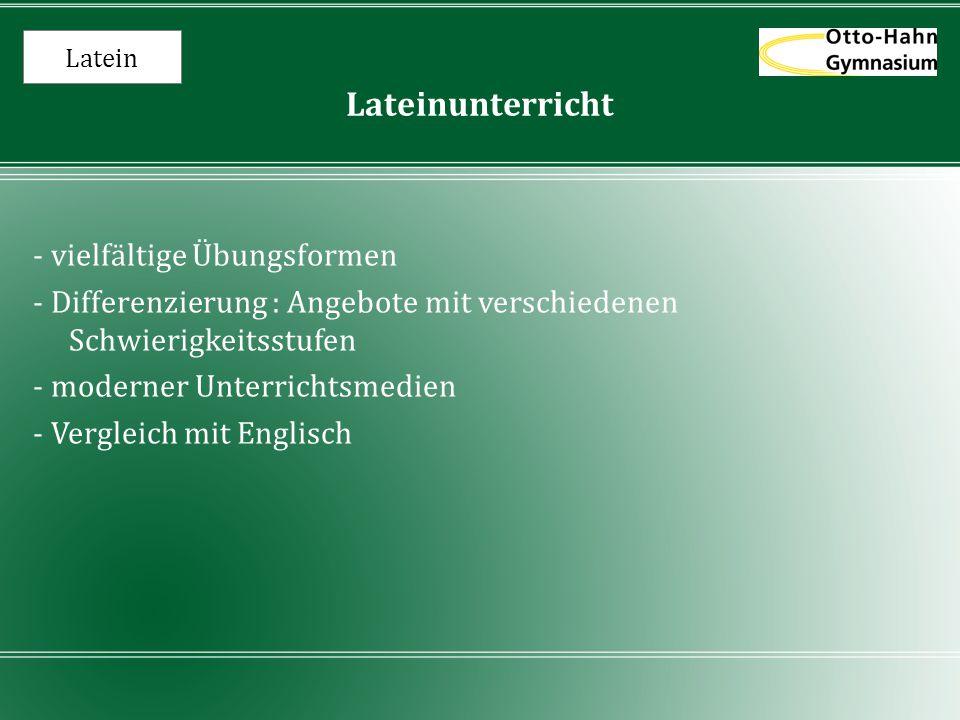 Latein Lateinunterricht - vielfältige Übungsformen - Differenzierung : Angebote mit verschiedenen Schwierigkeitsstufen - moderner Unterrichtsmedien -