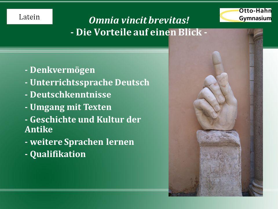 Latein - Denkvermögen - Unterrichtssprache Deutsch - Deutschkenntnisse - Umgang mit Texten - Geschichte und Kultur der Antike - weitere Sprachen lerne
