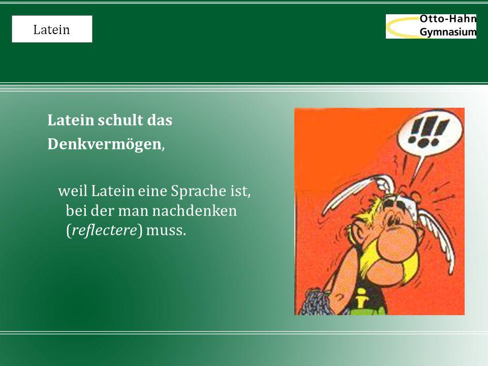 Latein Die Unterrichtssprache ist Deutsch.